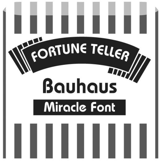 fortune font pics bauhaus