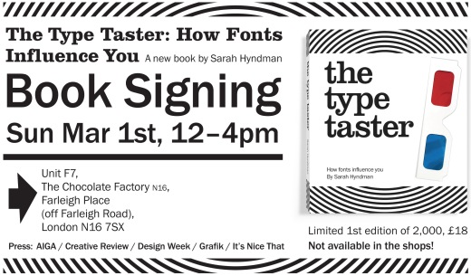 Book signing Sunday March 1st. The Type Taster: How fonts influence you by Sarah Hyndman
