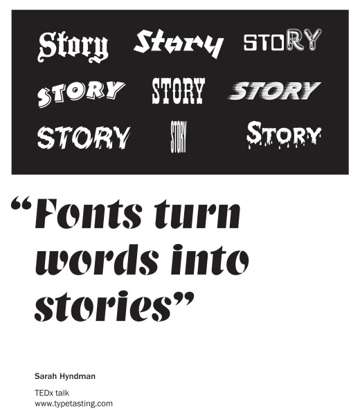 """Fonts turn words into stories"" Sarah Hyndman"