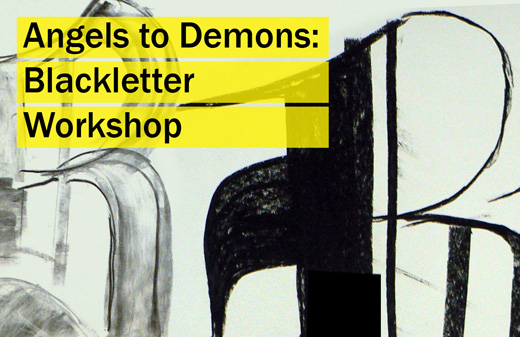 Angels to Demons: Blackletter Workshop