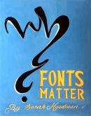 Gosalia Dhwani, Why Fonts Matter