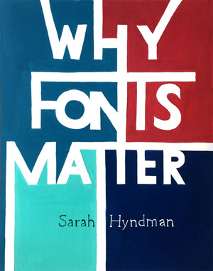Koshe Prajakta, Why Fonts Matter