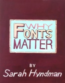 Kuhu Shankar, Why Fonts Matter