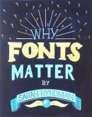 Nishi Shah, Why Fonts Matter