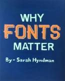 Shah Dhrumi, Why Fonts Matter