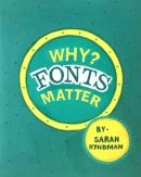 Shah Kinnari, Why Fonts Matter